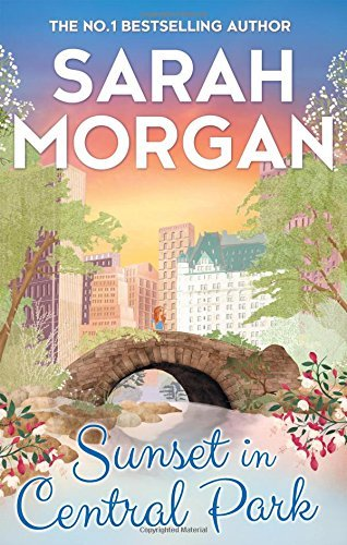 Sunset In Central Park: The perfect romantic comedy to curl up with this autumn (From Manhattan with Love, Book 2) by Sarah Morgan (2016-07-14)