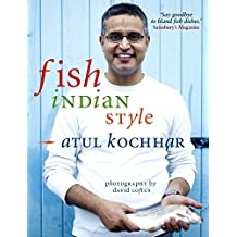 Fish, Indian Style: 100 Simple Spicy Recipes by Atul Kochhar (16-Jun-2008) Hardcover