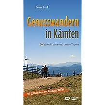 Genusswandern in Kärnten: 50 einfache bis mittelschwere Touren. Mit Routenskizzen