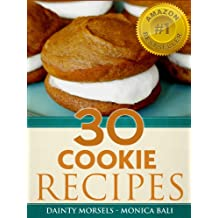 30 Gourmet Cookie Recipes - The Cookie Baking Cookbook That Enables You To Bake Like A Gourmet Dessert Chef! (English Edition)