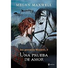 Las guerreras Maxwell, 5. Una prueba de amor