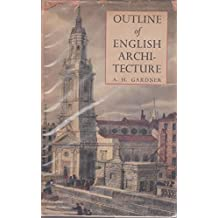 Outline of English architecture,: An account for the general reader of its development from early times to the present day. Illus. by photos. and plans (The British heritage series)