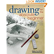 Drawing for the Absolute Beginner (Art for the Absolute Beginner)