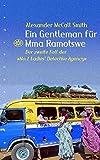Ein Gentleman für Mma Ramotswe: Der zweite Fall der
