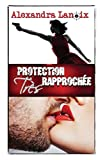 protection tr?s rapproch?e