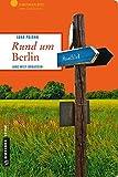 Rund um Berlin: Janz weit draußen (Lieblingsplätze im GMEINER-Verlag)