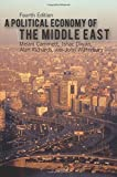 A Political Economy of the Middle East 4th , Four edition by Cammett, Melani, Diwan, Ishac, Richards, Alan, Waterbury, Jo (2015) Paperback