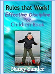 Effective Discipline for Children Book: Rules that Work! (Successful Parenting Solutions Book 9) (English Edition)