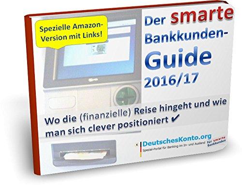 Der smarte Bankkunden-Guide 2016/17: Wo die (finanzielle) Reise hingeht und wie man sich clever positioniert ✔