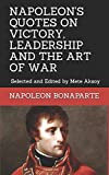 Best Book On Hitlers - NAPOLEON QUOTES ON VICTORY, LEADERSHIP AND THE ART Review