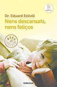 Nens descansats, nens feliços par Eduard Estivill