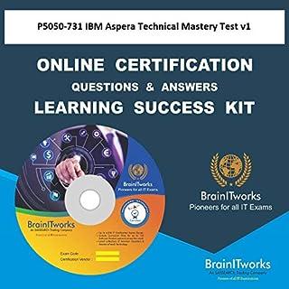 P5050-731 IBM Aspera Technical Mastery Test v1Certification Online Learning Made Easy