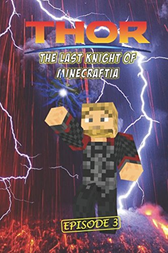 Thor: The Last Knight of Minecraftia 3 (Ragnarok)