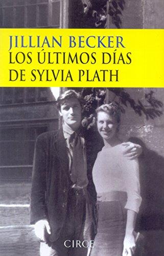 Los Ultimos Dias de Sylvia Plath (Narrativa)
