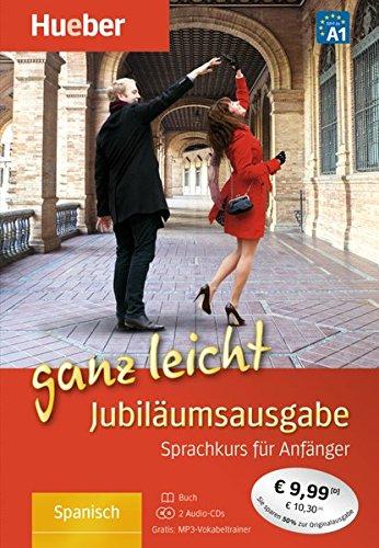 Spanisch ganz leicht Jubiläumsausgabe: Übungsbuch + 2 Audio-CDs