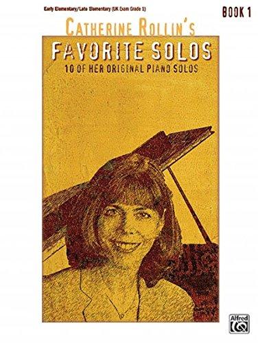 Rollin Catherine Catherine Rollin'S Favorite Piano Solos Book 1 Pf Bk (Favorite Solos)