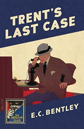trents-last-case-a-detective-story-club-classic-crime-novel-the-detective-club