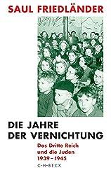 Die Jahre der Vernichtung. Band 2: Das Dritte Reich und die Juden 1939-1945