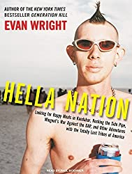 Hella Nation: Looking for Happy Meals in Kandahar, Rocking the Side Pipe, Wingnut's War Against the GAP, and Other Adventures with the Totally Lost Tribes of America by Evan Wright (2009-05-28)