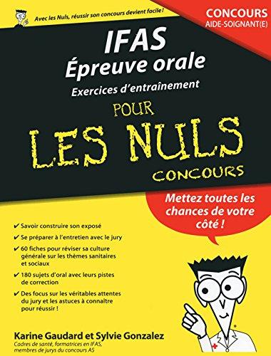 IFAS : Epreuve orale Cahier d'entraînement pour les Nuls Concours par Karine GAUDARD