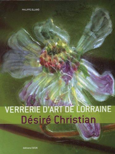 Verrerie d'art de Lorraine : Désiré Christian