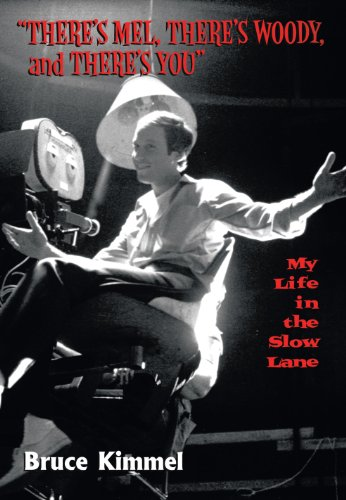 There's Mel, There's Woody, and There's You: My Life in the Slow Lane