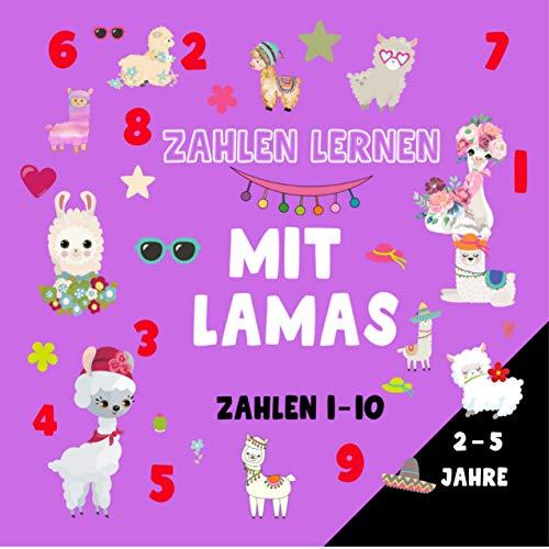 Zahlen lernen mit Lamas - Zahlen 1 - 10, 2 -5 Jahre: Lustiges und lehrreiches Rechenbuch für Kinder (Kinderbücher)