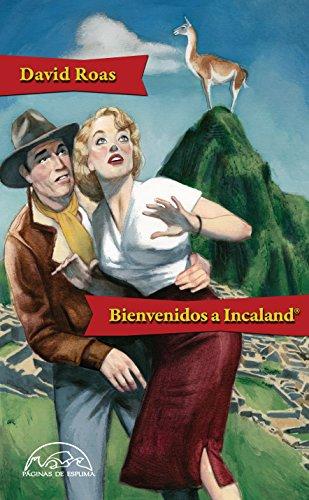 Bienvenidos a Incaland® (Voces / Literatura nº 205) por David Roas Deus