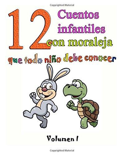 12 cuentos infantiles con moraleja que todo niño debe conocer: Vol.1: Volume 1