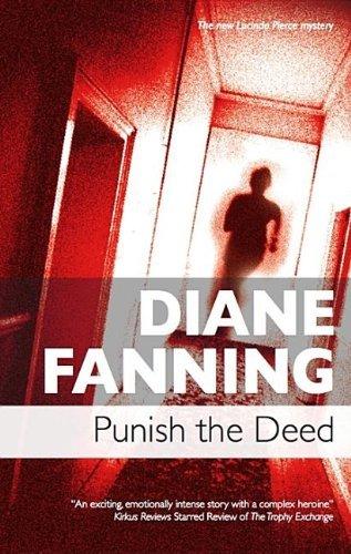 Punish the Deed (Lucinda Pierce) by Diane Fanning (2009-03-01)