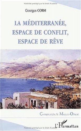 La Méditerranée, espace de conflit, espace de rêve