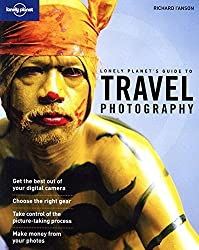 Lonely Planet's Guide to Travel Photography by Richard I'Anson (2009-08-01)