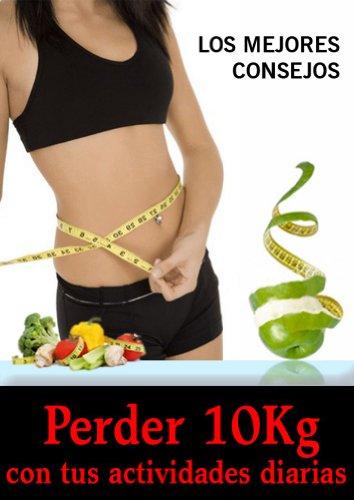 Bajar 10kg con tus Actividades Diarias por Gustavo Leon