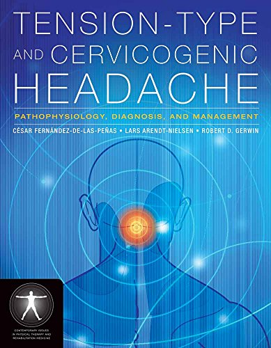 Tension-type and Cervicogenic Headache: Pathophysiology, Diagnosis, and Management (Contemporary Issues in Physical Therapy and Rehabilitation Medicine)