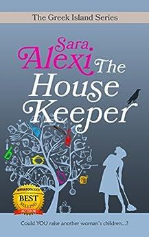 The Housekeeper (The Greek Island Series Book 6) by [Alexi, Sara]