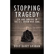 Stopping Tragedy: Zen and Survival in the U.S. Urban War Zone