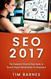 Search Engine Optimization 2017: The Complete Step-by-step Guide to Search Engine Optimization for Beginners