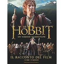 Lo Hobbit: Un viaggio inaspettato - Il racconto del film
