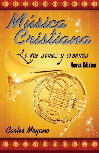 Musica Cristiana: Lo que somos y creemos
