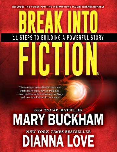 Break Into Fiction®: 11 Steps To Building A Powerful Story: Volume 1