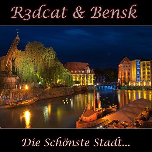 R3dcat & Bensk-Die Schönste Stadt...