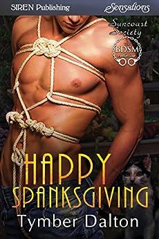Happy Spanksgiving [Suncoast Society] (Siren Publishing Sensations) di [Dalton, Tymber]