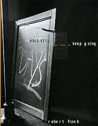 Hold still keep going