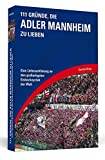 Produkt-Bild: 111 Gründe, die Adler Mannheim zu lieben: Eine Liebeserklärung an den großartigsten Eishockeyclub der Welt