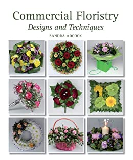 Commercial Floristry: Designs and Techniques by [Adcock, Sandra]