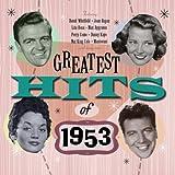 Greatest Hits Of 1953 - 50 Original Hit Recordings