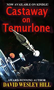Castaway on Temurlone (Universe of Miracles Book 1) by [Hill, David Wesley]