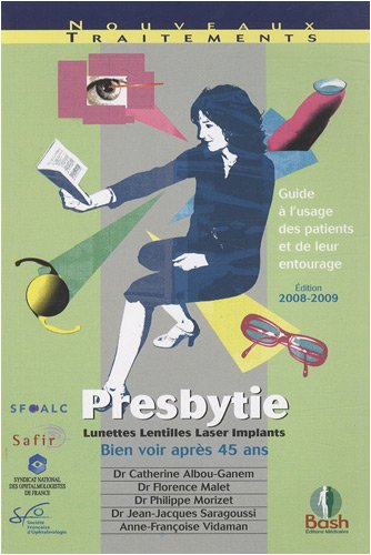 Presbytie : Guide à l'usage des patients et de leur entourage