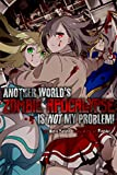 Another World's Zombie Apocalypse Is Not My Problem! (English Edition)