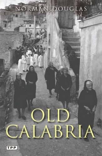 Old Calabria (Tauris Parke Paperbacks)